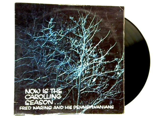 Now Is The Carolling Season ... LP 1st by Fred Waring & The Pennsylvanians
