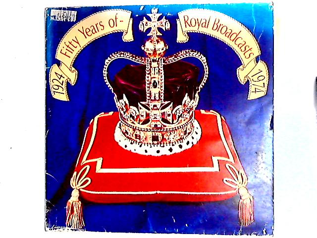 Fifty Years Of Royal Broadcasts, 1924 - 1974 2LP Comp By BBC Records Presents