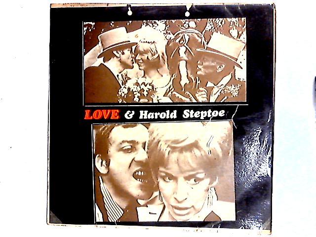 Love & Harold Steptoe LP By Wilfrid Brambell And Harry H. Corbett