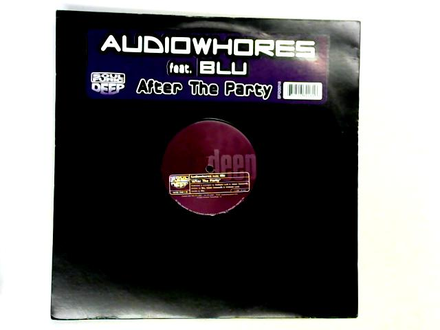 After The Party 12in by Audiowhores ft. Blu