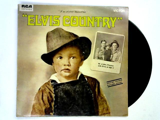 Elvis Country (I'm 10,000 Years Old) LP by Elvis Presley