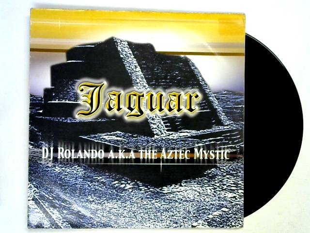 Jaguar 12in 1st by DJ Rolando aka The Aztec Mystic
