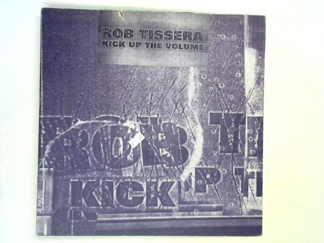 Kick Up The Volume 12in 1st by Rob Tissera