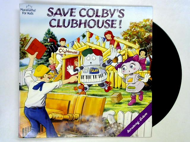 Save Colby's Clubhouse! LP By Peter & Hanneke Jacobs