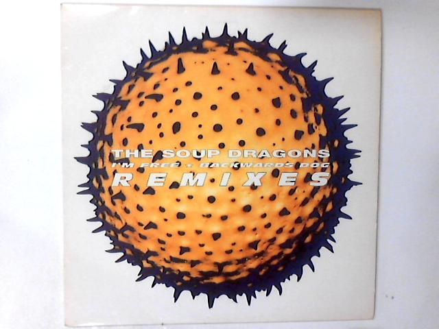 I'm Free / Backwards Dog (Remixes) 12in by The Soup Dragons