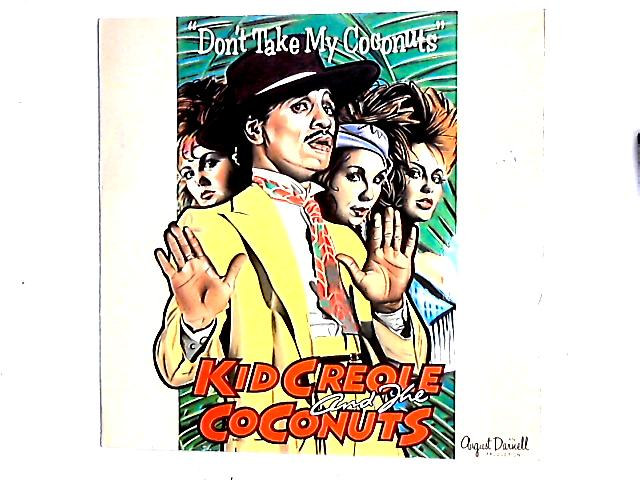 Don't Take My Coconuts 12in by Kid Creole And The Coconuts