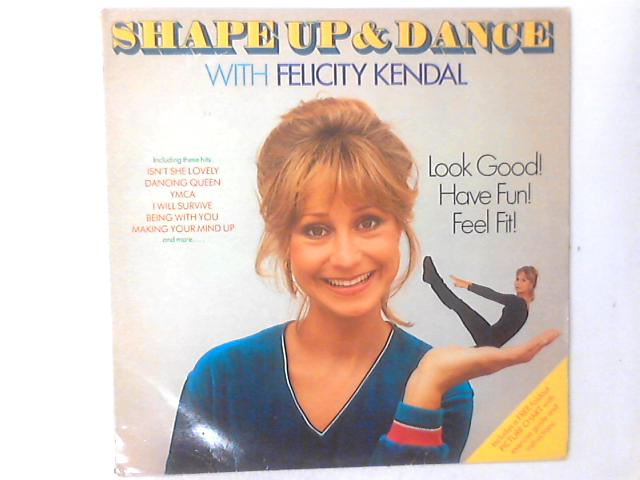 Shape Up And Dance With Felicity Kendal LP by Felicity Kendal