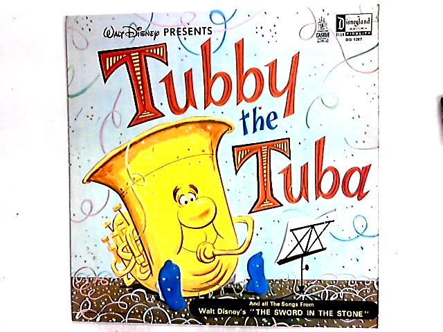 "Walt Disney Presents: Tubby The Tuba And All The Songs From ""The Sword In The Stone"" LP by Various"