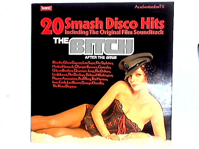 The Bitch (20 Smash Disco Hits Including The Original Soundtrack) Comp Gat by Various