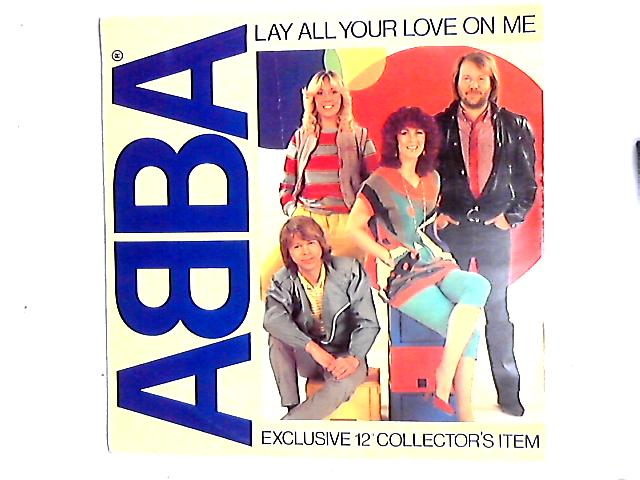 Lay All Your Love On Me 12in by ABBA