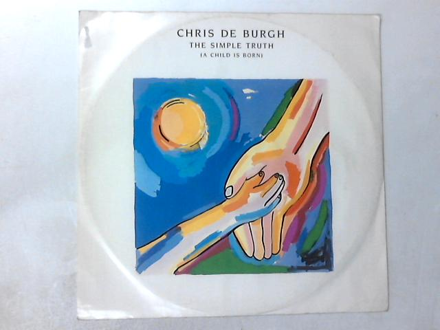 The Simple Truth (A Child Is Born) 12in By Chris de Burgh