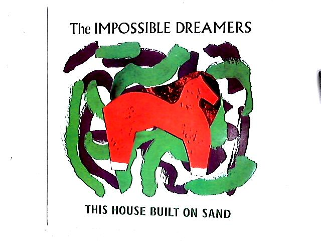 This House Built On Sand 12in By The Impossible Dreamers