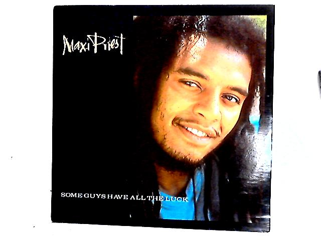 Some Guys Have All The Luck 12in By Maxi Priest
