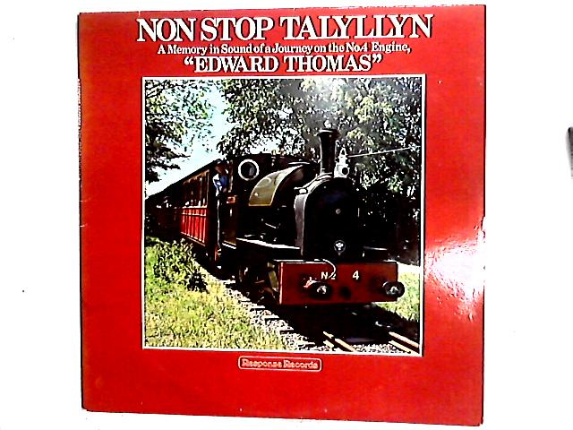 """Non Stop Talyllyn - A Memory In Sound Of A Journey On The No.4 Engine, """"Edward Thomas"""" LP By No Artist"""