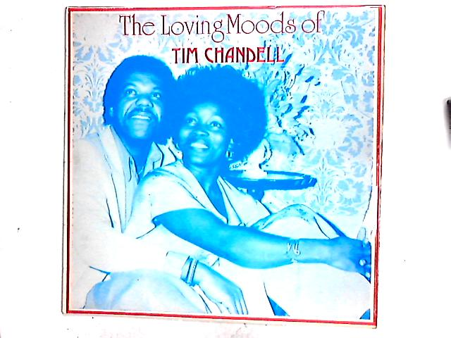 The Loving Moods Of Tim Chandell LP By Tim Chandell