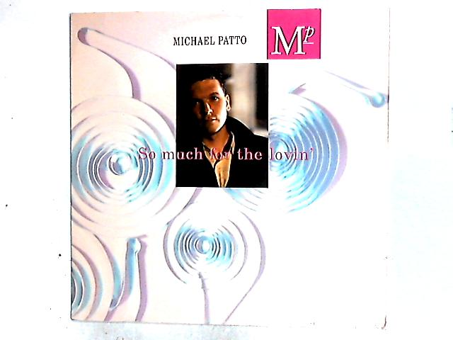 So Much For The Lovin' 12in By Michael Patto
