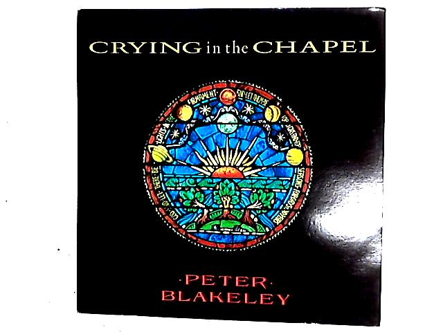 Crying In The Chapel 12in by Peter Blakeley