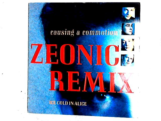 Causing A Commotion Zeonic Remix 12in By Ice Cold In Alice