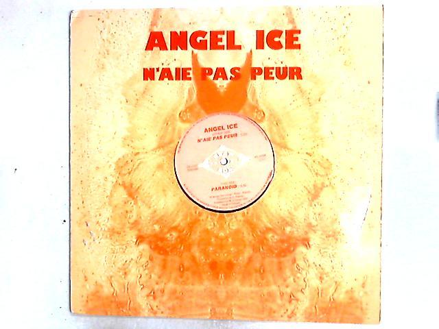 N'Aie Pas Peur 12in By Angel Ice