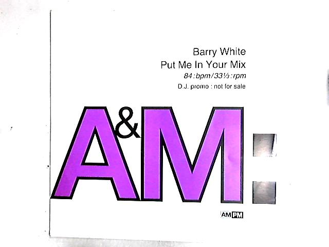 Put Me In Your Mix 12in by Barry White
