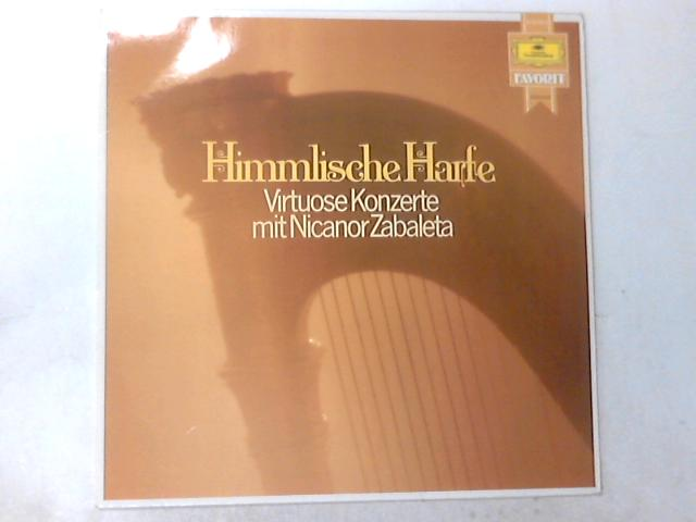 Himmlische Harfe. Virtuose Konzerte mit Nicanor Zabaleta LP By Nicanor Zabaleta