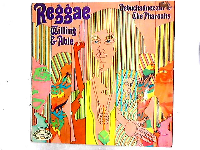 Reggae, Willing & Able LP By Nebuchadnezzar & The Pharaohs
