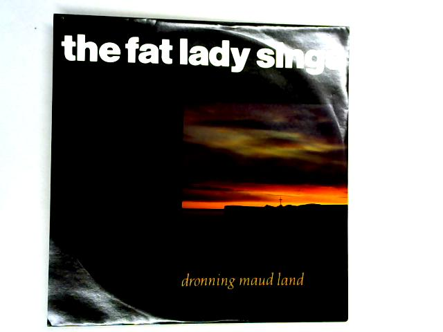 Dronning Maud Land 12in 1st By The Fat Lady Sings