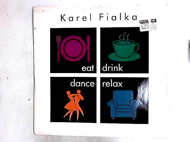 Eat, Drink, Dance, Relax 12in by Karel Fialka