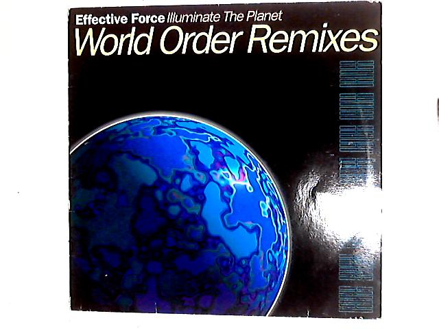 Illuminate The Planet (World Order Remixes) 12in by Effective Force