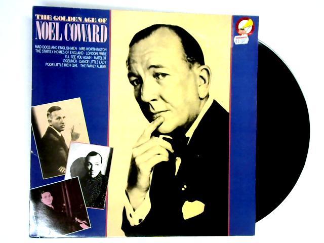 The Golden Age Of Noel Coward LP 1st By Noël Coward