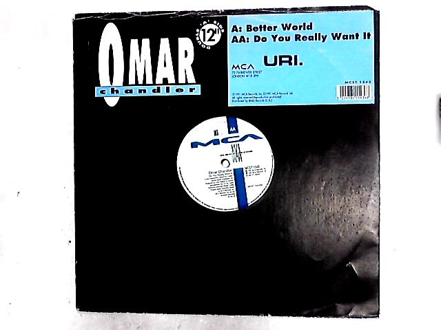 Better World / Do You Really Want It 12in by Omar Chandler