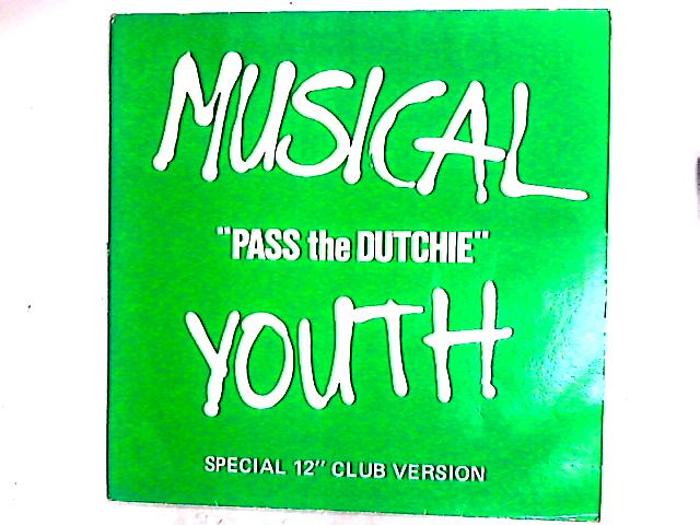 """Pass The Dutchie (Special 12"""" Club Version) 12in by Musical Youth"""
