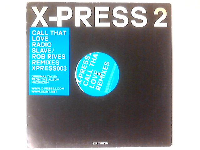 Call That Love 12in by X-Press 2