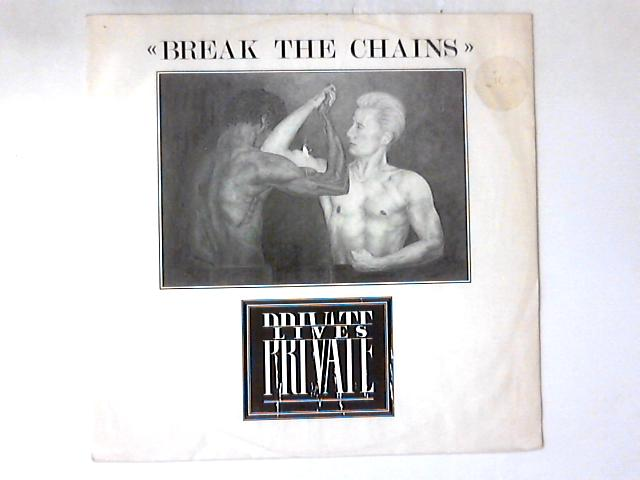 Break The Chains 12in by Private Lives