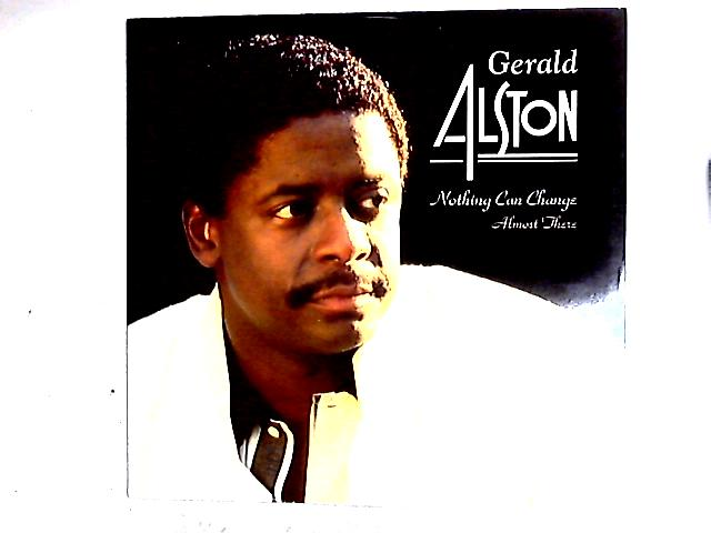Nothing Can Change / Almost There 12in By Gerald Alston