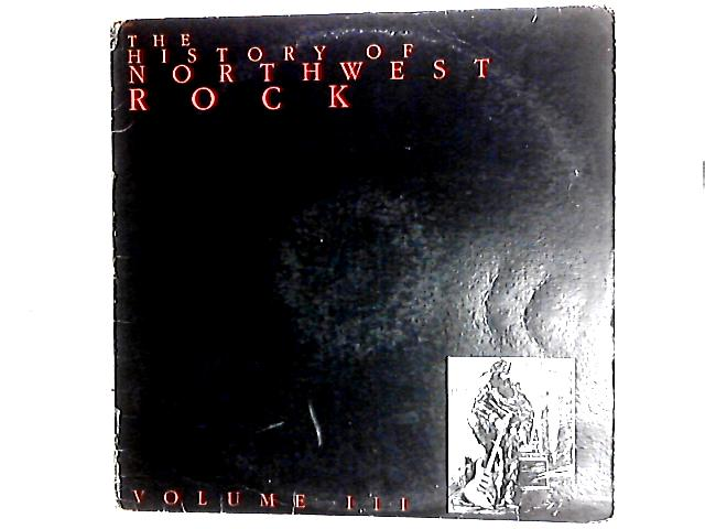 The History Of Northwest Rock Volume III Comp by Various
