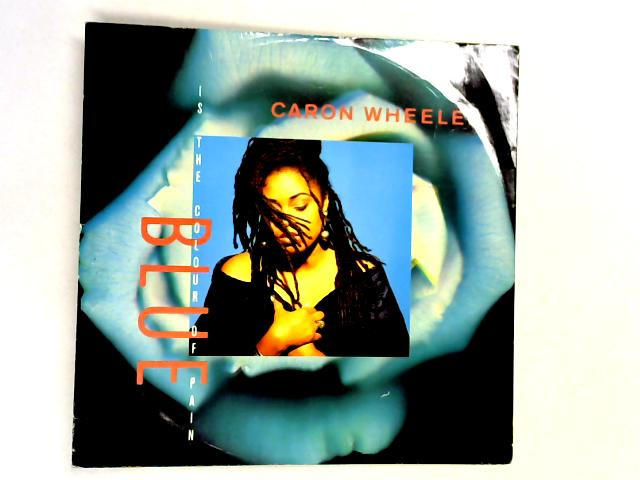 Blue (Is The Colour Of Pain) 12in 1st by Caron Wheeler