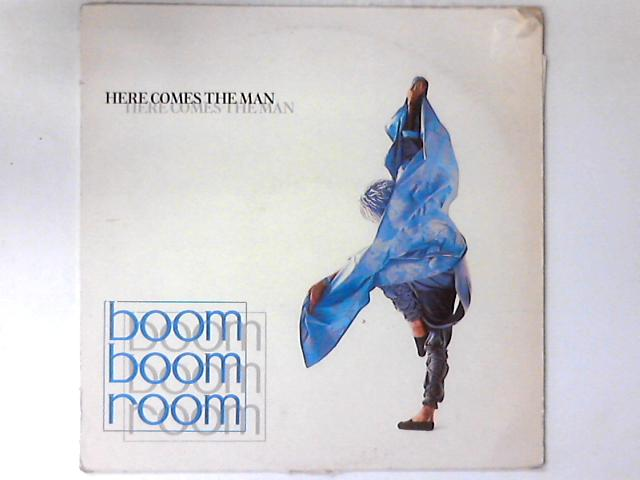 Here Comes The Man 12in by Boom Boom Room
