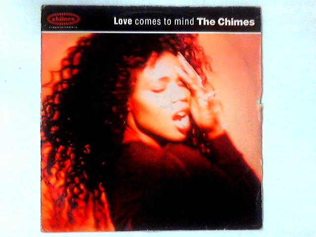 Love Comes To Mind 12in by The Chimes