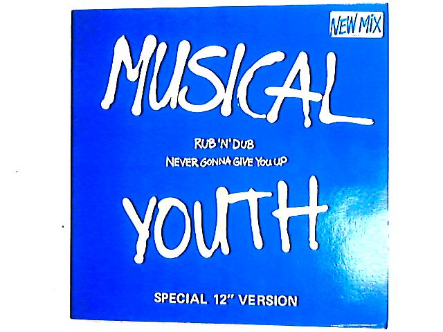 Rub 'N' Dub / Never Gonna Give You Up 12in By Musical Youth