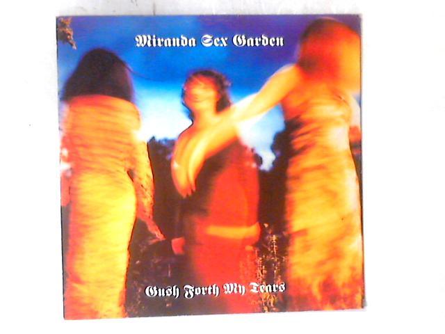 Gush Forth My Tears 12in by Miranda Sex Garden