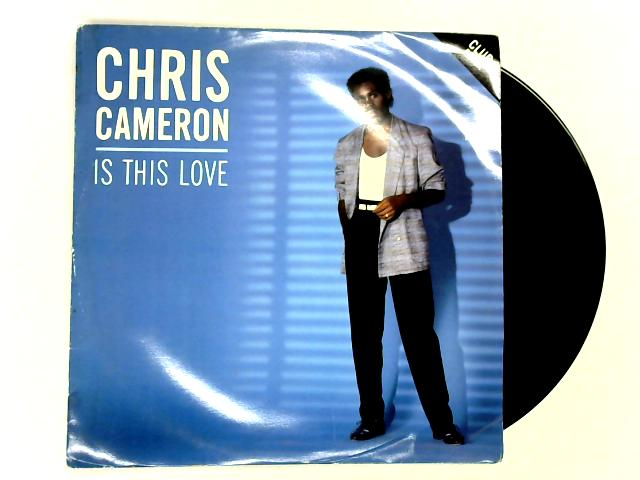 Is This Love (Club Re-Mix) 12in 1st by Chris Cameron