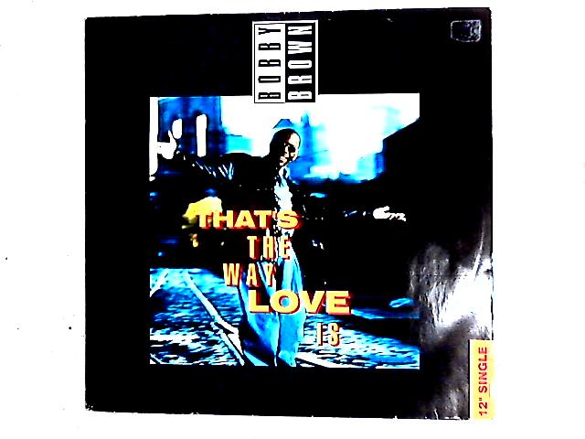 That's The Way Love Is 12in by Bobby Brown