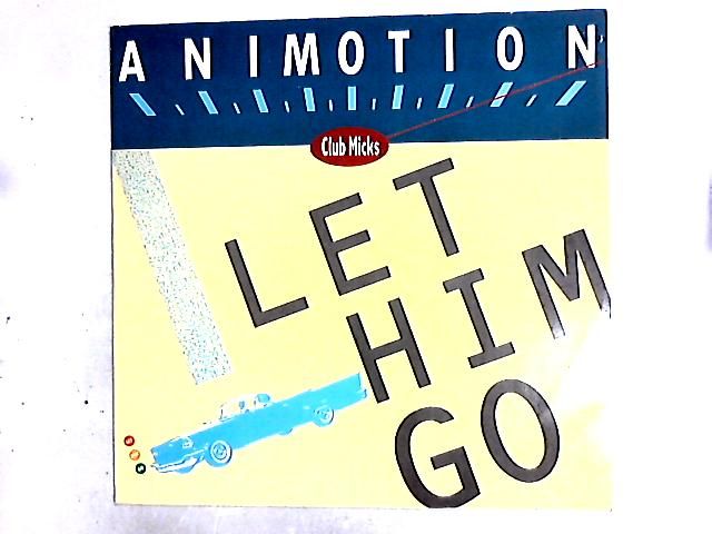 Let Him Go 12in by Animotion
