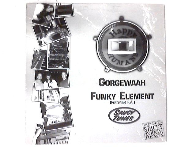 Gorgewaah / Funky Element (Featuring F.A.) 12in by Happy Humans