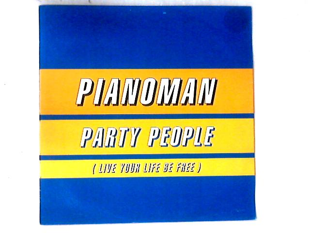 Party People (Live Your Life Be Free) 12in by Pianoman