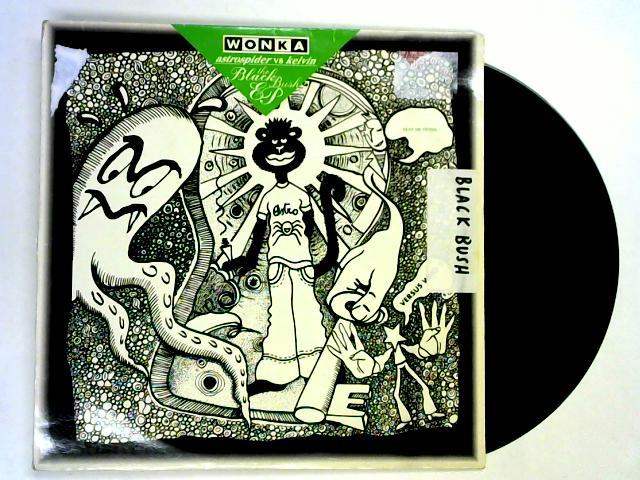 The Black Bush EP 12in by Astrospider vs Kelvin