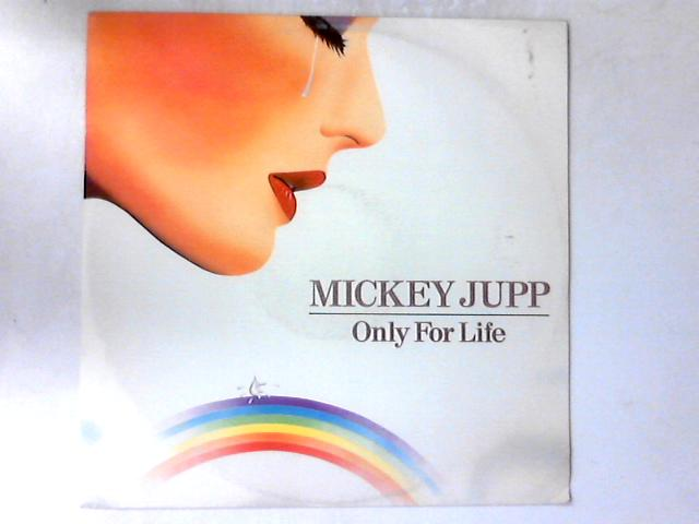 Only For Life 12in by Mickey Jupp