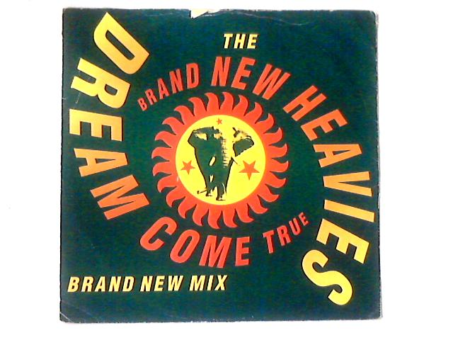 Dream Come True (Brand New Mix) 12in by The Brand New Heavies