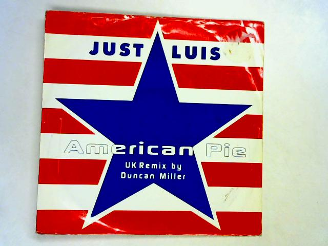 American Pie (UK Remixes) 12in 1st by Just Luis